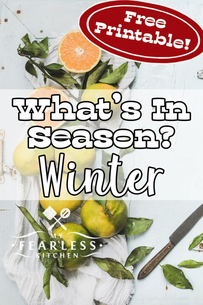 Fruits & Vegetables in Season in the Winter from My Fearless Kitchen. Winter is for cuddling up in warm clothes by the bonfire. Seewhat winter fruits and vegetables are in season, get the best deals, and try something new! #kitchentip #grocerystoretip #kitchenhack #printable