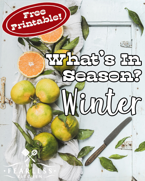 Fruits & Vegetables in Season in the Winter from My Fearless Kitchen. Winter is for cuddling up in warm clothes by the bonfire. Seewhat winter fruits and vegetables are in season, get the best deals, and try something new!