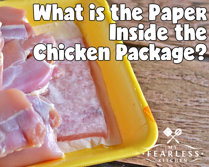What is the Paper Inside the Chicken Package? - My Fearless