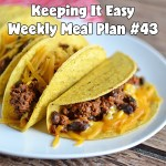 Easy Weekly Meal Plan #43