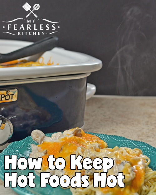 How to Keep Hot Foods Hot from My Fearless Kitchen. Use these simple tips and tricks to keep hot foods hot while you're cooking, on a buffet table, at a potluck, or while you're on your way to the party!