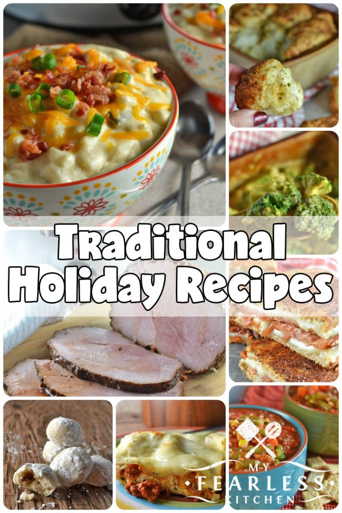 Holiday Traditions & Recipes from My Fearless Kitchen. This list of tried and true recipes always make our holiday tables. Check out these recipes, and find some new delicious holiday traditions for your family! #holiday #holidayrecipes #traditionalrecipes