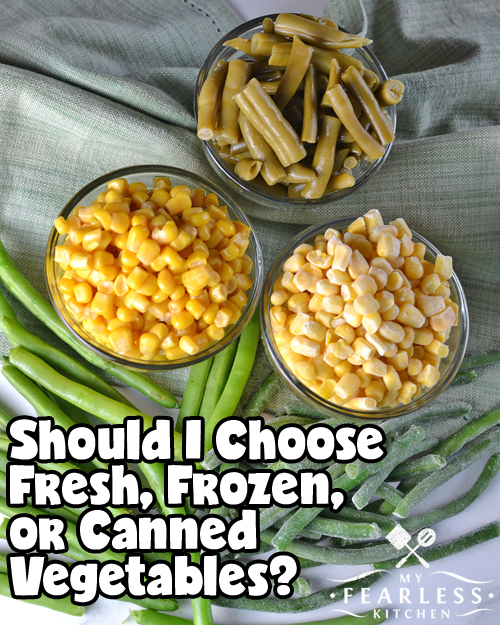 Should I Choose Fresh, Frozen, or Canned Vegetables? from My Fearless Kitchen. Frozen and canned vegetables can be an easy, convenient, and inexpensive way to be sure you are eating your veggies all year long. And there is very little nutritional difference between fresh, frozen, or canned vegetables!