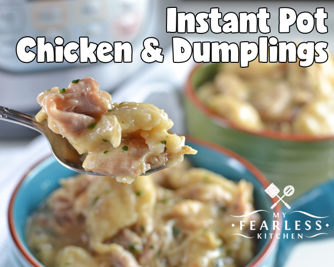 Instant Pot Chicken & Dumplings from My Fearless Kitchen. Are you looking for an easy recipe to break in your Instant Pot? You'll love this Instant Pot Chicken and Dumplings recipe! It's fast, easy, and perfect anytime you need comfort food in a hurry.