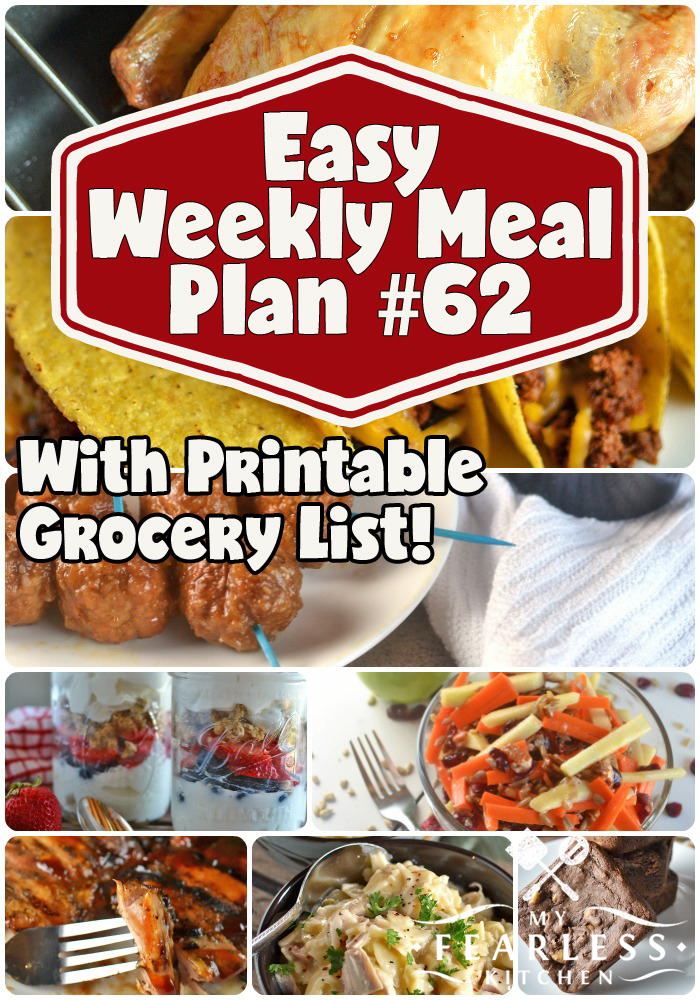 Easy Weekly Meal Plan #62 from My Fearless Kitchen. This week's meal plan includes Summer Berry Greek Yogurt Parfait, Honey-BBQ Grilled Chicken Thighs, Slow Cooker Tacos for a Crowd, Fall-Off-The-Bone Roast Chicken, Slow Cooker Chicken & Noodles, Slow Cooker French Onion Meatballs, Sweet & Tangy Apple-Carrot Salad, and Individual Chocolate-Peanut Butter Bars. #mealplan #menuplan #easyrecipes