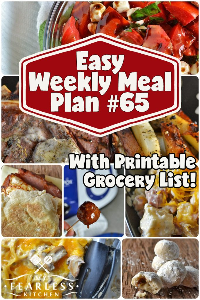 Easy Weekly Meal Plan #65 from My Fearless Kitchen. This week's meal plan includes Ham, Egg, & Cheesewich Breakfast Sandwich, Slow Cooker Ham & Ranch Potatoes, Slow Cooker Honey-BBQ Meatballs, Strawberry Walnut Salad, Slow cooker Turkey Tetrazzini, T-Bone Steaks with Compound Butter, Tomato Caprese Salad, and Butterball Cookies. #mealplan #menuplan #planahead #printables