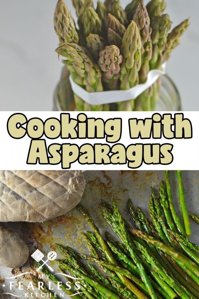 Cooking with Asparagus from My Fearless Kitchen. Everything you need to know about buying asparagus, how to store it when you get home, and how to prep it when you're ready to cook it! We also have a delicious, simple recipe for Roasted Asparagus, and we'll be talking about starting seeds for a vegetable garden. #asparagus #kitchentips #kitchenhacks #easyrecipes