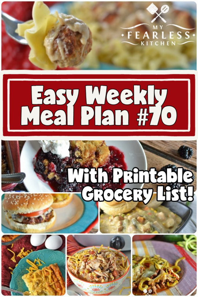 Easy Weekly Meal Plan #70 from My Fearless Kitchen. This week's meal plan includes Easy Egg Strata, Zucchini Noodle Bake, Slow Cooker Chicken Taco Soup, Meatball Stroganoff, Slow Cooker Chicken Pot Pie, Hand-Pattied Hamburgers, Slow Cooker Mashed Sweet Potatoes, Quick & Easy Blackberry Cobbler, & Easy Homemade Whipped Cream. #mealplan #easyrecipes
