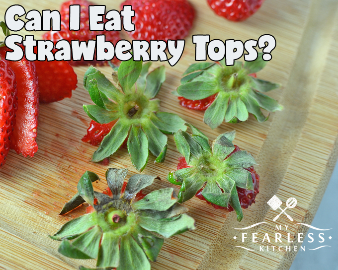 How To Slice Strawberries My Fearless Kitchen