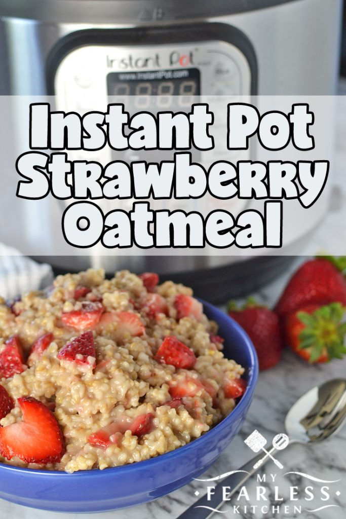 Instant Pot Strawberry Oatmeal from My Fearless Kitchen. Are you looking for an easy, fast, delicious breakfast that will keep you (and your kids) going all morning? This Instant Pot Strawberry Oatmeal checks all those boxes! #instantpot #oatmeal #breakfastrecipes #strawberry #easyrecipes