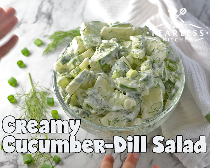 Creamy Cucumber-Dill Salad from My Fearless Kitchen. This simple, 4-ingredient recipe is perfect for garden-fresh cucumbers! Or make this Creamy Cucumber-Dill Salad in any season for the fresh taste of summer anytime!