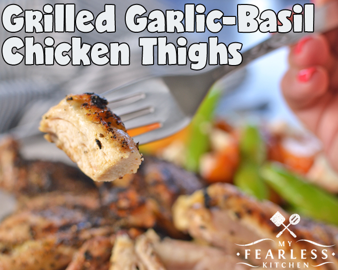 Grilled Garlic-Basil Chicken Thighs from My Fearless Kitchen. Are you looking for a flavorful grilled chicken recipe? These Grilled Garlic-Basil Chicken Thighs are simple, fast, and best of all, delicious! This quick recipe is perfect for a busy weeknight dinner or a lazy weekend evening.