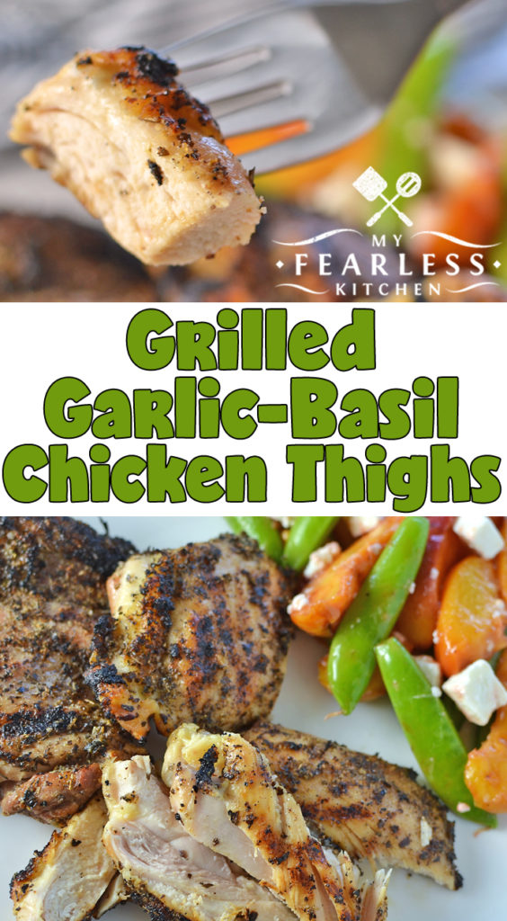 Grilled Garlic-Basil Chicken Thighs from My Fearless Kitchen. Are you looking for a flavorful grilled chicken recipe? These Grilled Garlic-Basil Chicken Thighs are simple, fast, and best of all, delicious! This quick recipe is perfect for a busy weeknight dinner or a lazy weekend evening. #chickenrecipes #easyrecipes #grill #chickenthighs