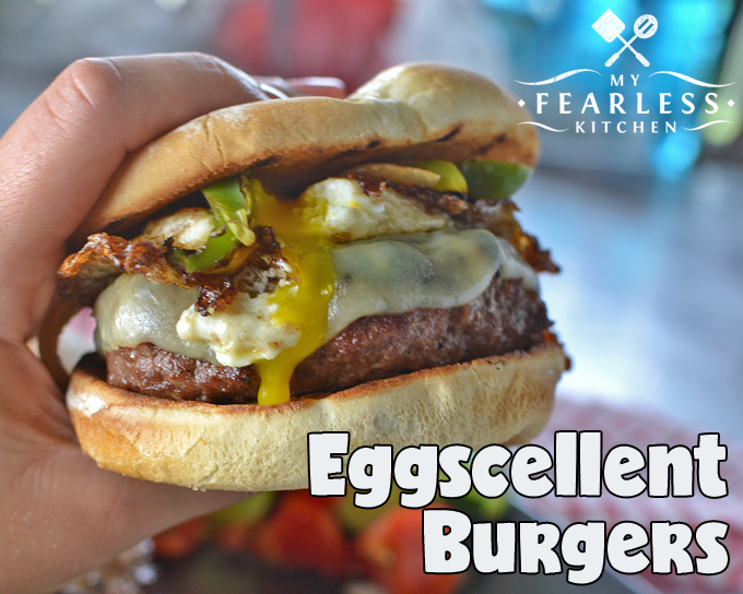 Eggscellent Burgers from My Fearless Kitchen. Do you get bored with plain old hamburgers on the grill? These Eggscellent Burgers will make you love your grill again!