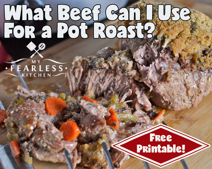 What Beef Can I Use For a Pot Roast? with free printable from My Fearless Kitchen. There are so many different cuts of beef at the grocery store, and they have so many different names. If your recipe calls for a certain roast, but you can't find that one at the grocery store, how do you know which to use instead? Any of the roasts in this list can be substituted for one another in any recipe.
