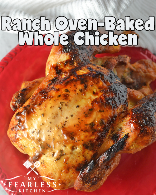 Ranch Oven-Baked Whole Chicken from My Fearless Kitchen. This is one dinner you won't have to worry about while it's cooking! With just a little prep, this Ranch Oven-Baked Whole Chicken is juicy and delicious.
