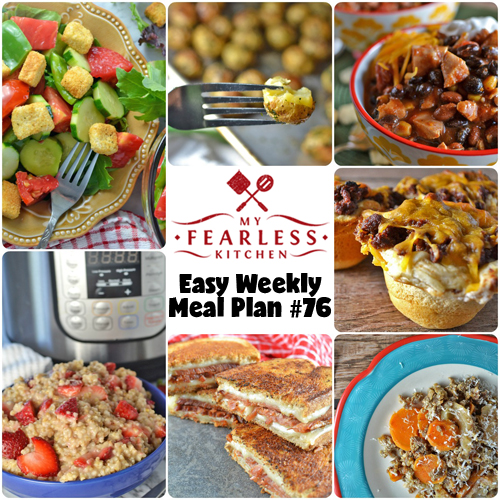 Easy Weekly Meal Plan #76 from My Fearless Kitchen. This week's meal plan includes Instant Pot Strawberry Oatmeal, Slow Cooker Chicken Chili, Kid-Friendly Cheeseburger Cups, Oven-Baked Parsley Potatoes, and more!