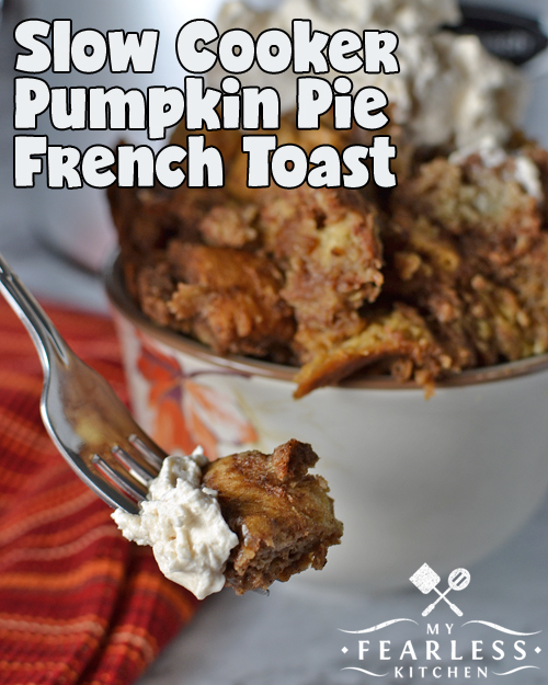 Slow Cooker Pumpkin Pie French Toast from My Fearless Kitchen. This Slow Cooker Pumpkin Pie French Toast makes an amazing fall breakfast, and an excellent dessert! Make it for pumpkin season, or any season you want!