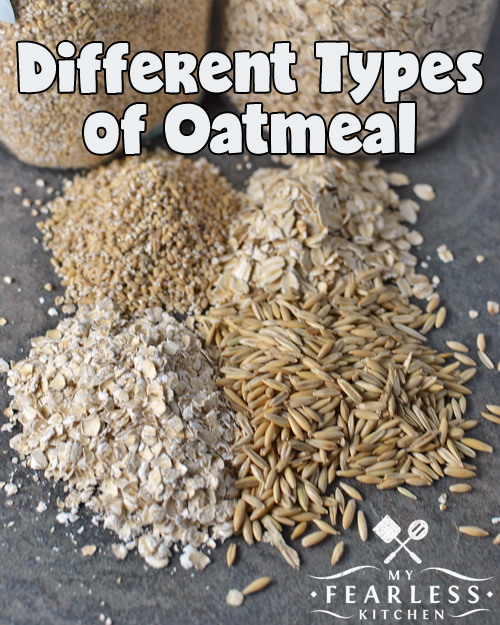 Different Types of Oatmeal from My Fearless Kitchen. There are different types of oatmeal. No matter which is your favorite, all oats are a healthy whole grain, and all oatmeal has similar nutrition values.