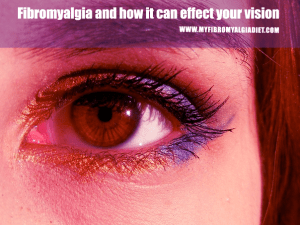 Fibromyalgia and how it can affect your vision