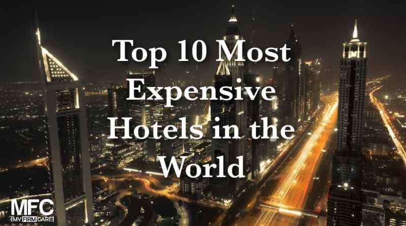 Most Expensive Hotels in the World