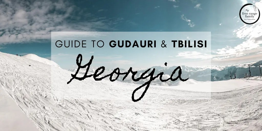 Gudauri info and 3 days in Tbilisi