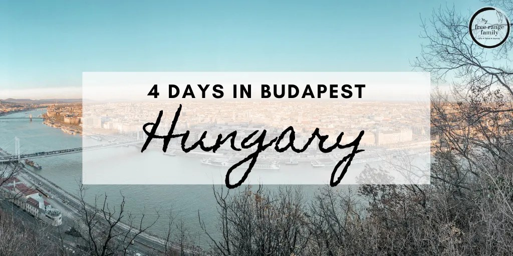4 days in Budapest - Hungary