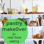 pantry makeover for real food eating