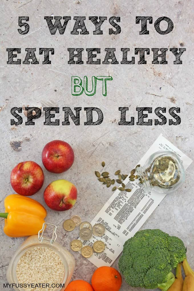 5 Ways to Eat Healthy but Spend Less!