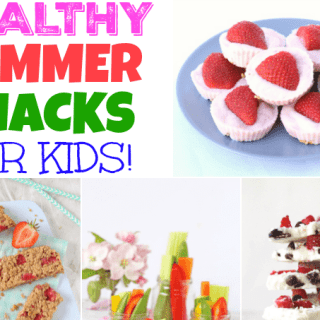 25 of The Best Healthy Summer Snack for Kids!