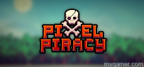 Pixel Piracy Now Available on Xbox One and PS4 Pixel Piracy Now Available on Xbox One and PS4 Pixel Piracy banner