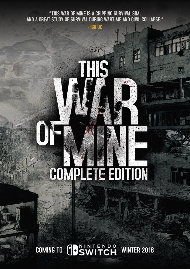 11 bit studios bringing 4 games to switch 11 bit studios bringing four games to Switch The War of Mine