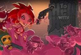 to hell with hell (pc) review with stream To Hell With Hell (PC) review with stream To Hell With Hell