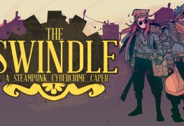 the swindle: a steampunk cybercrime caper (xbox one) review The Swindle: A Steampunk Cybercrime Caper (Xbox One) Review The Swindle