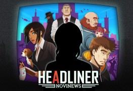 headliner: novinews (switch) review Headliner: NoviNews (Switch) Review Headliner NoviNews