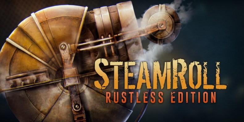 Streamroll Rustless Editin