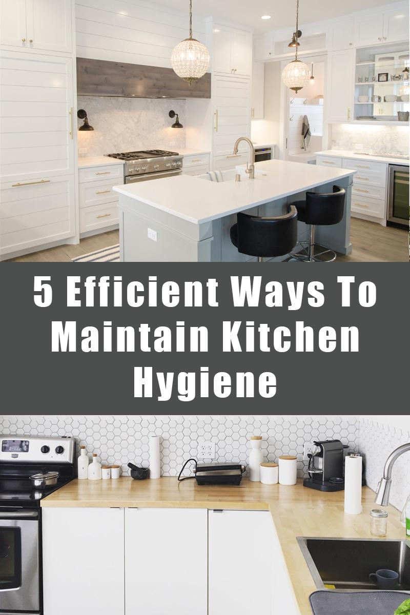 5 efficient ways to maintain kitchen hygiene