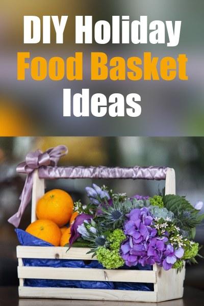 Diy Holiday Food Basket Ideas