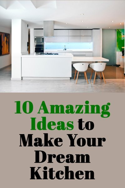 Amazing Ideas to Make a Dream Kitchen