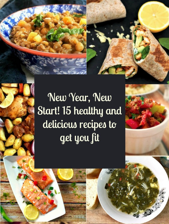 New Year, New Start! 15 healthy and delicious recipes to get you fit