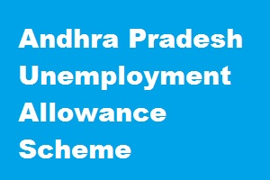 Andhra Pradesh Unemployment Allowance Scheme
