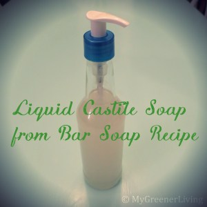 Liquid Castile Soap from Bar Soap