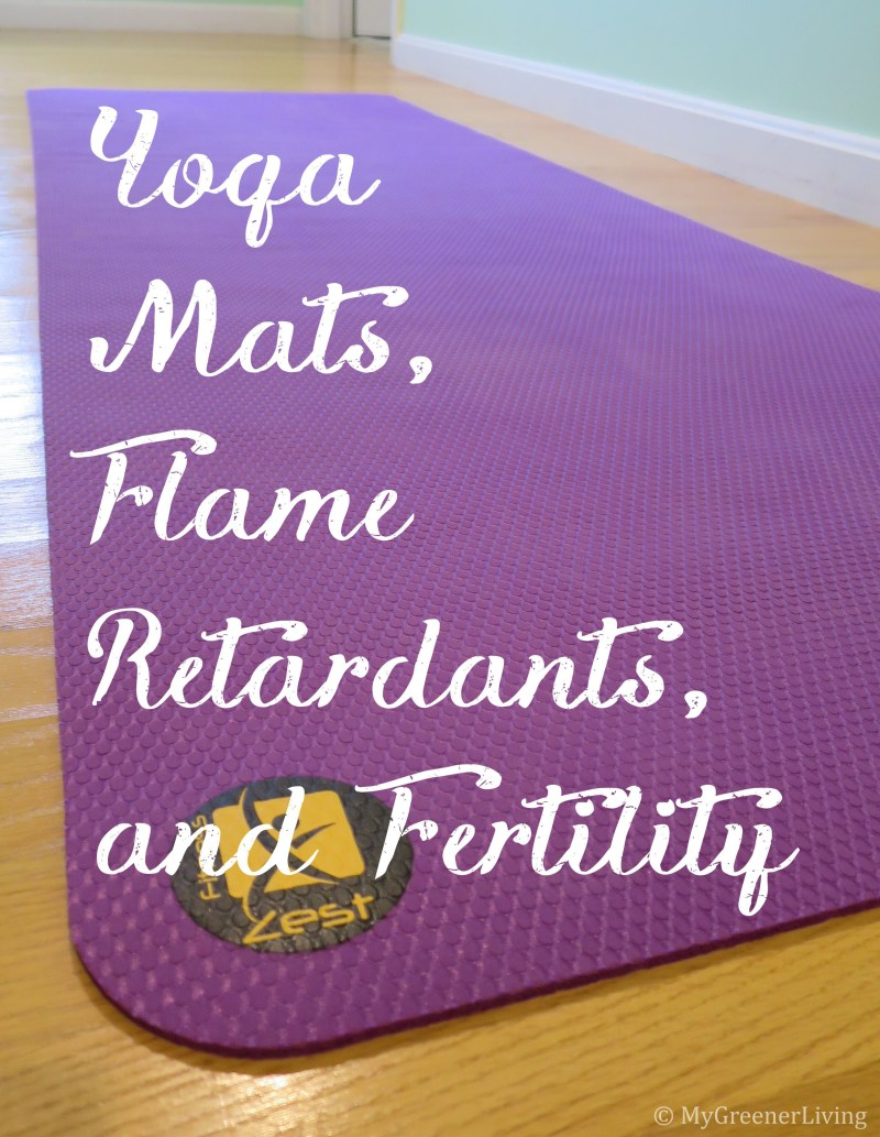 "yoga may with title ""yoga mats, flame retardants, and fertility"""
