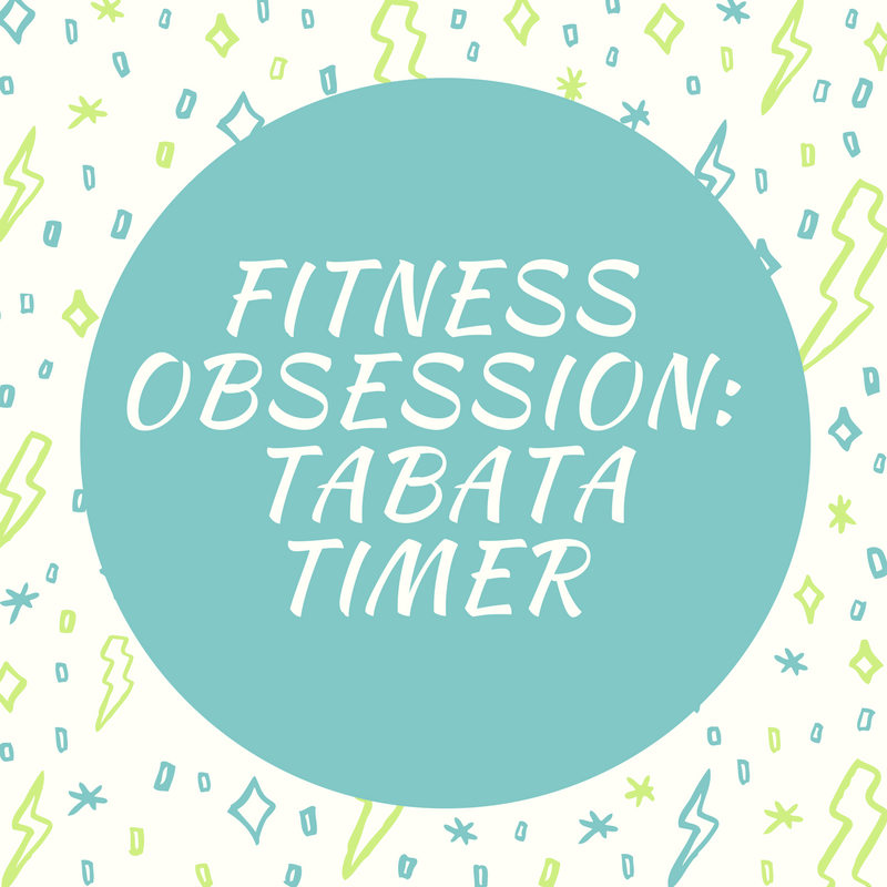 Fitness Obsession:  Tabata Timer