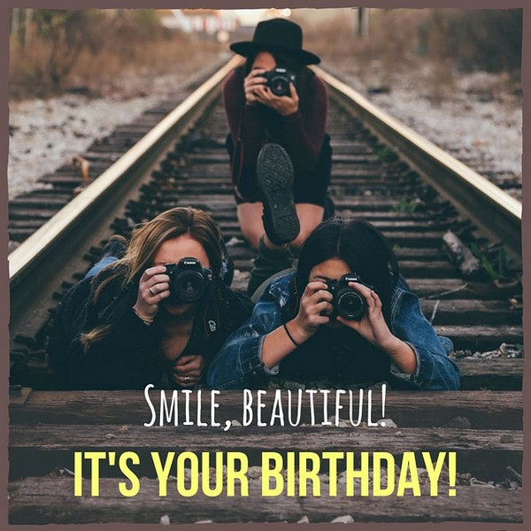 Smile Beautiful Its Your Birthday