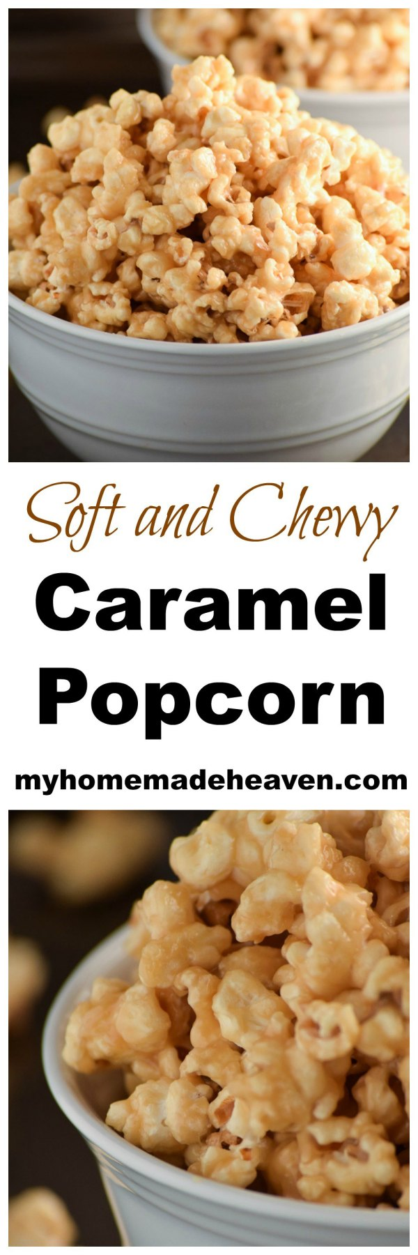 Soft and Chewy Caramel Popcorn My Homemade Heaven