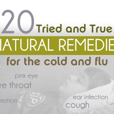 20 Tried and True Natural Remedies for the Cold and Flu Season