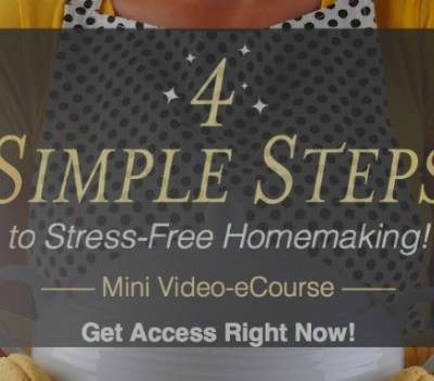 4 Simple Steps to Stress–Free Homemaking and a Gift for You!