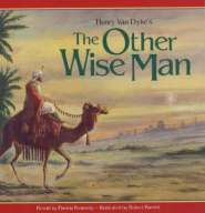 The Other Wise Man by Henry van Dyke Retold by Pamela Kennedy
