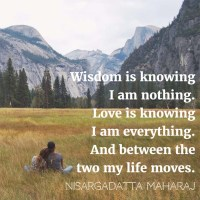 Nisargadatta Maharaj: On Wisdom and Love